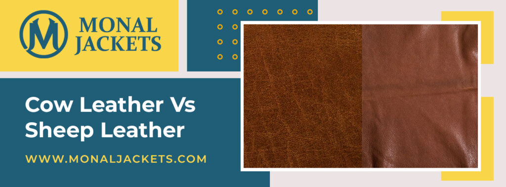 Cow Leather Vs Sheep Leather | 5 Main Reasons What to Choose 2021